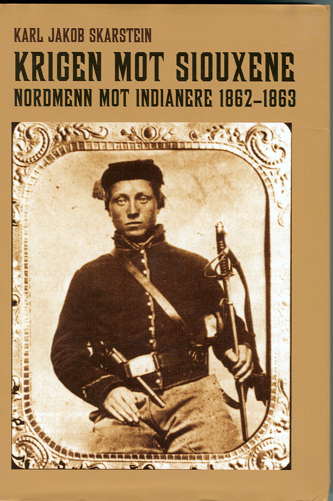 Krigen mot siouxene : nordmenn mot indianere 1862-63
