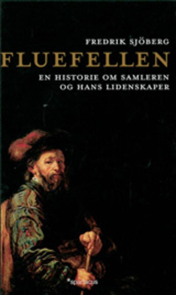 Fluefellen : en historie om samleren og hans lidenskaper