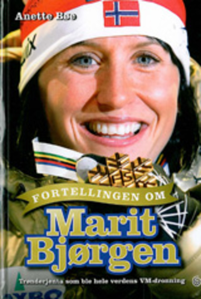 Fortellingen om Marit Bjørgen : Trønderjenta som ble hele verdens VM-dronning