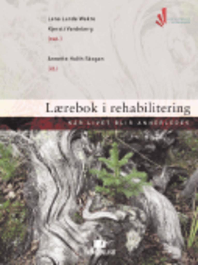 Lærebok i rehabilitering : når livet blir annerledes