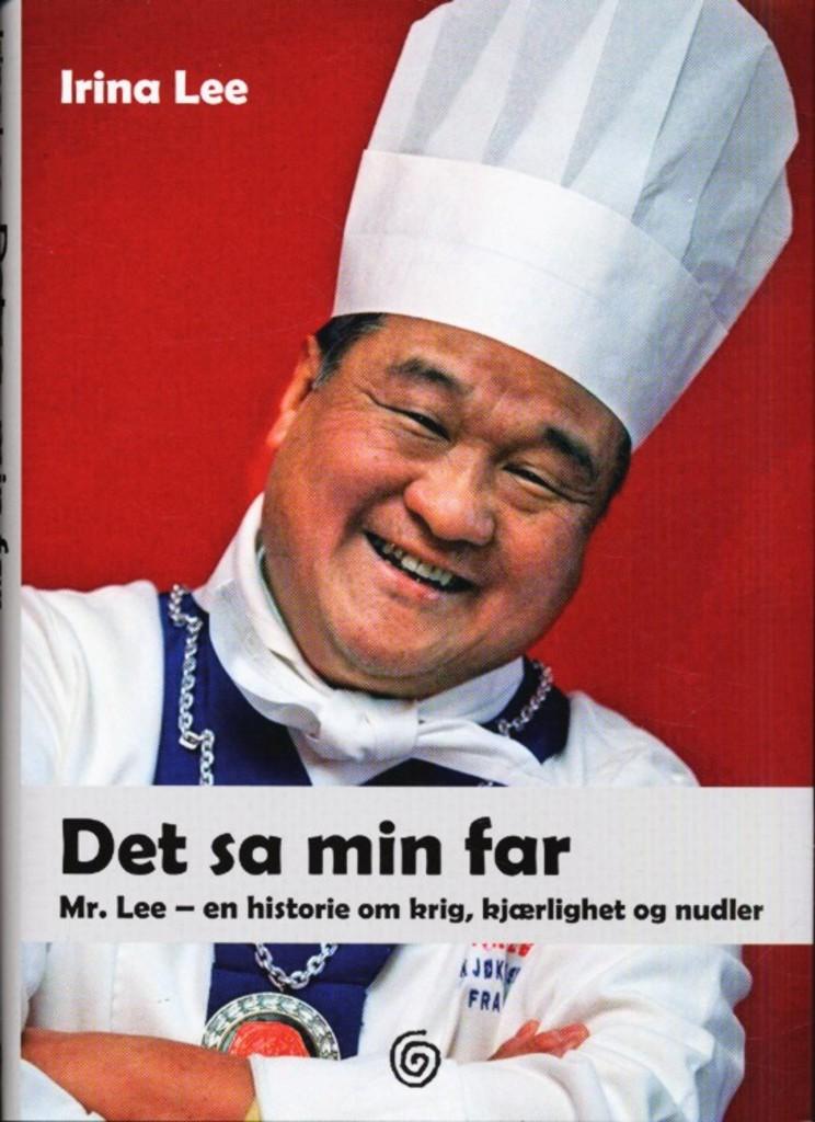 Det sa min far : Mr. Lee - en historie om krig, kjærlighet og nudler