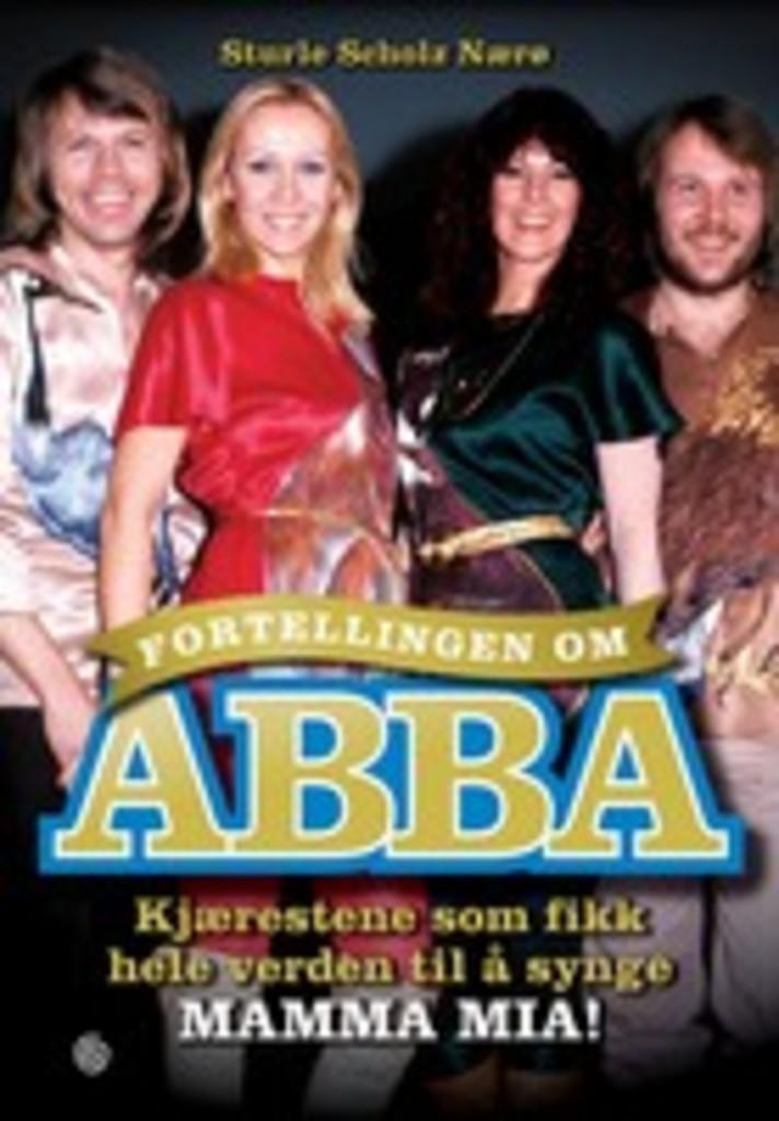 Fortellingen om ABBA : kjærestene som fikk verden til å synge MAMMA MIA!