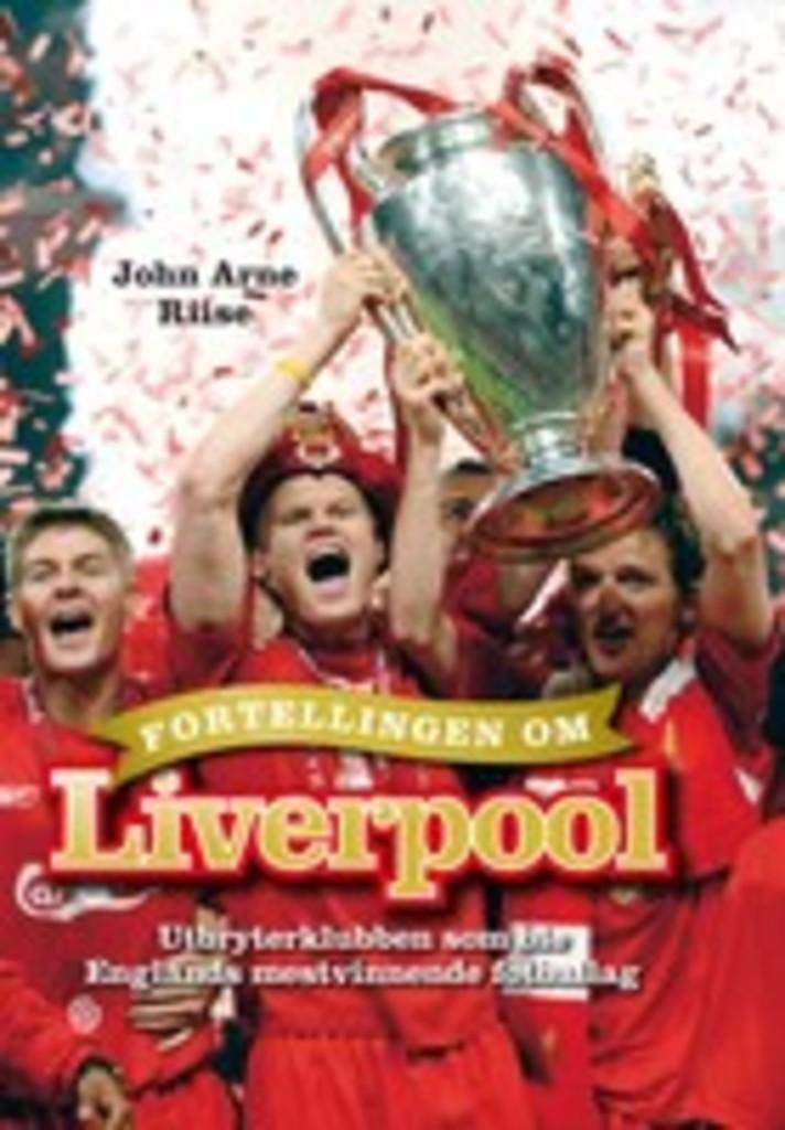 Fortellingen om Liverpool : utbryterklubben som ble Englands mestvinnende fotballag