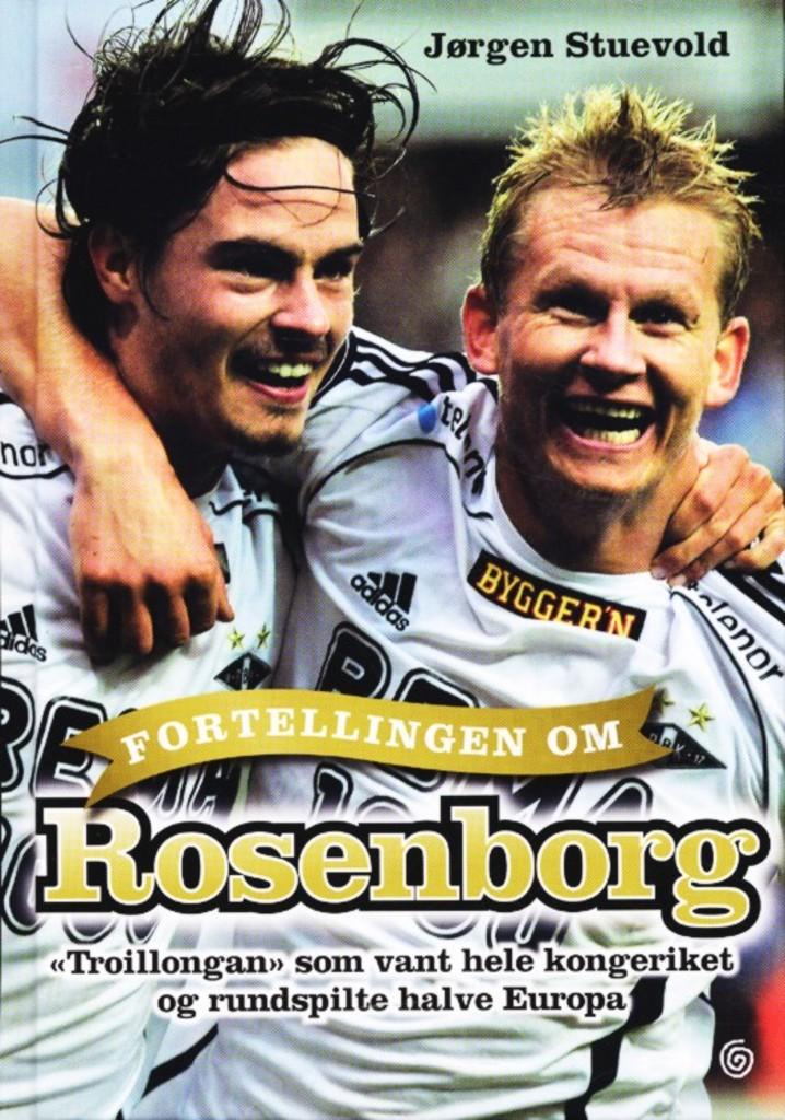 """Fortellingen om Rosenborg : """"troillongan"""" som vant hele kongeriket og rundspilte halve Europa"""