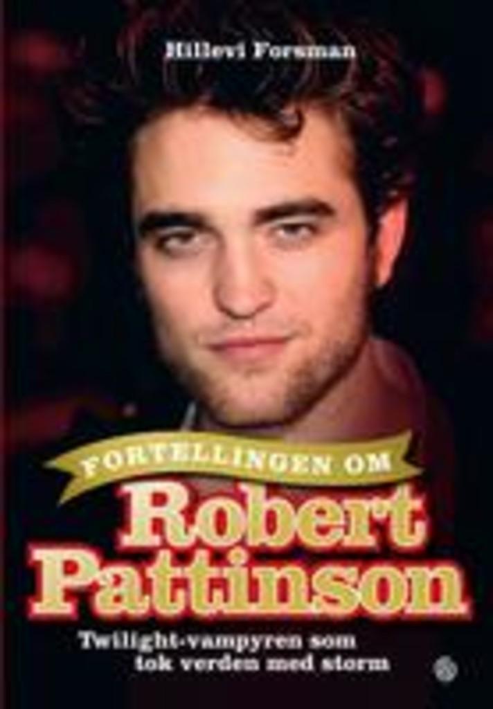 Fortellingen om Robert Pattinson : Twilight-vampyren som sjarmerte en hel verden