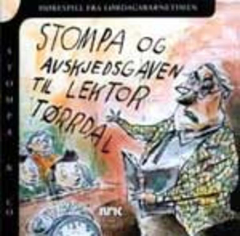 Stompa og avskjedsgaven til lektor Tørrdal : hørespill fra Lørdagsbarnetimen