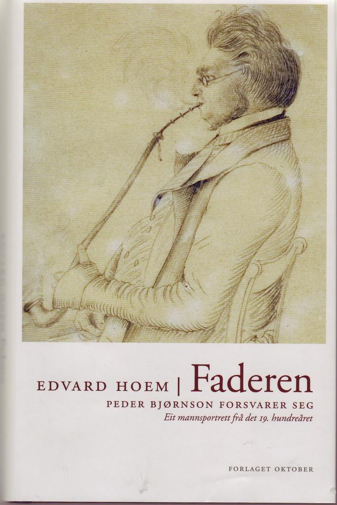 Faderen : Peder Bjørnson forsvarer seg : eit mannsportrett frå det 19. hundreåret