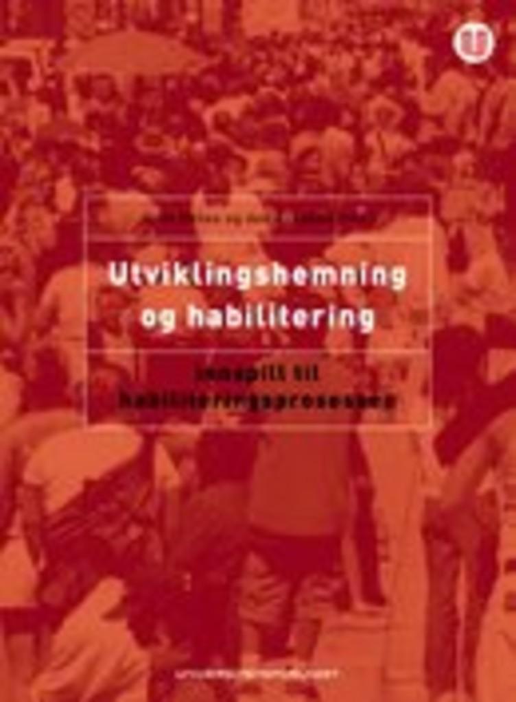 Utviklingshemning og habilitering : innspill til habiliteringsprosessen