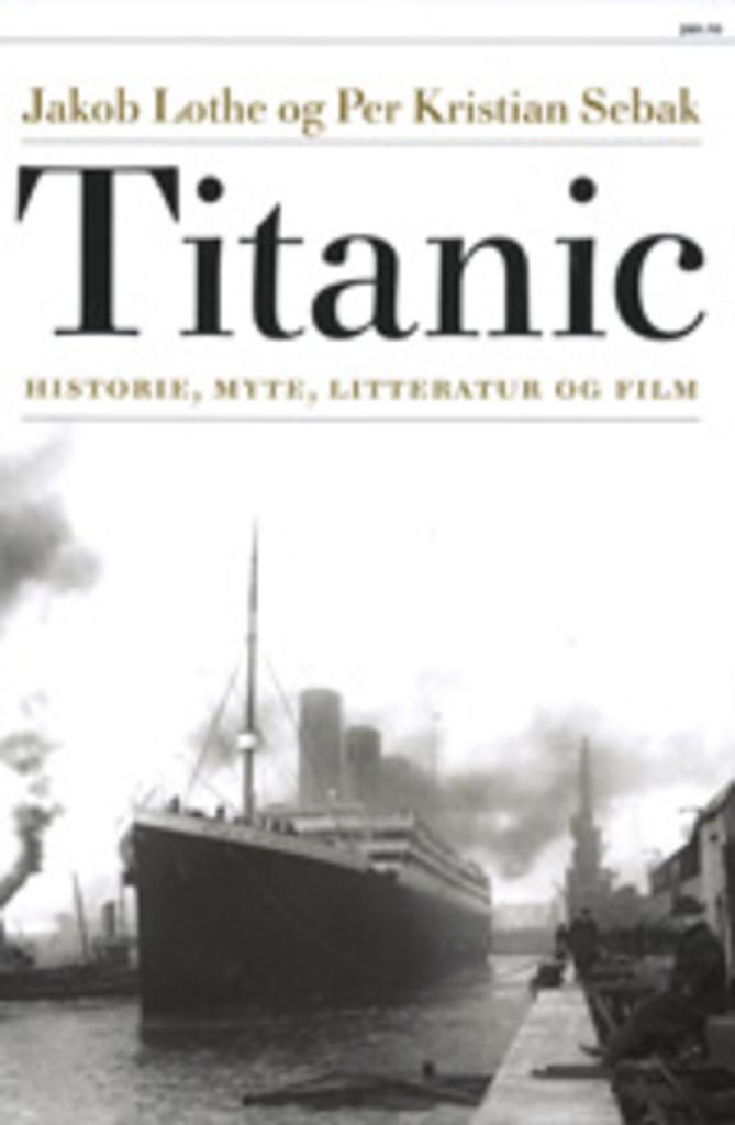 Titanic : historie, myte, litteratur og film