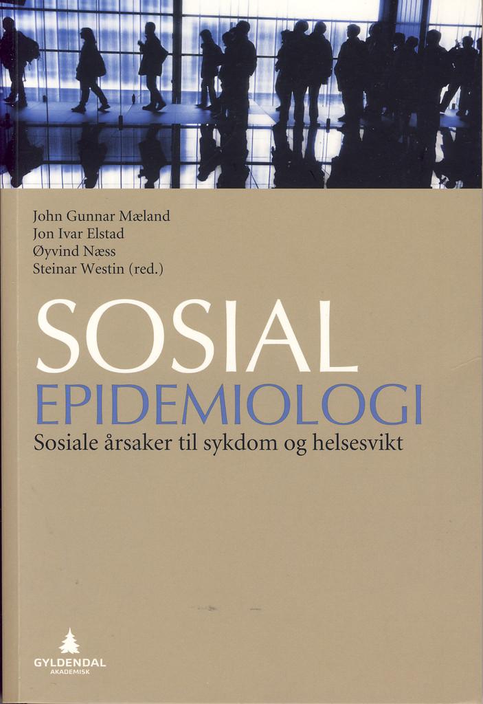 Sosial epidemiologi : sosiale årsaker til sykdom og helsesvikt