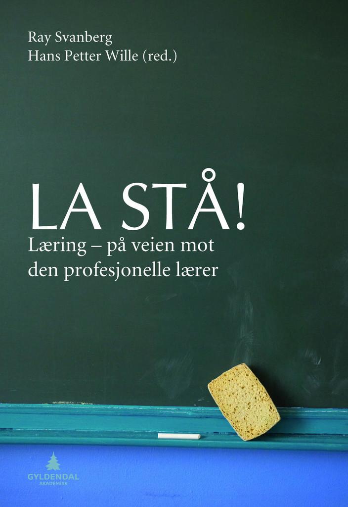 La stå! : læring - på veien mot den profesjonelle lærer