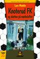 Omslagsbilde:Knoterud FK og skatten på mørkeloftet . b.2