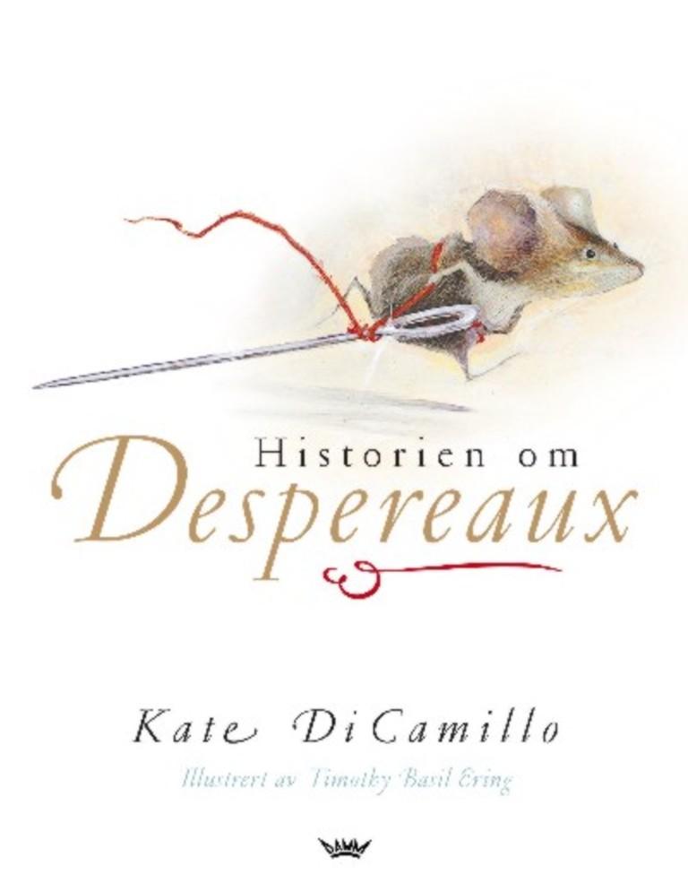 Historien om Despereaux : er historien om en mus, en prinsesse, litt suppe og en trådsnelle