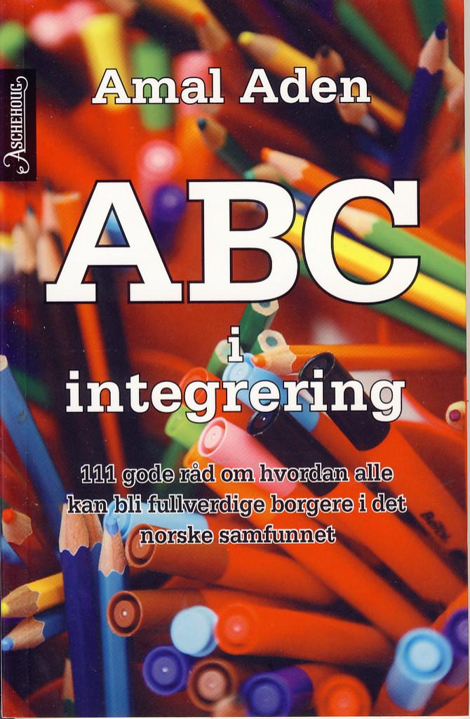ABC i integrering : 111 gode råd om hvordan alle kan bli fullferdige borgere i det norske samfunnet