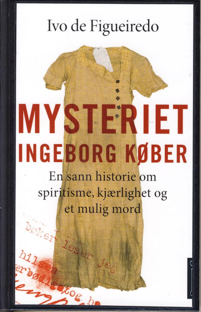 Mysteriet Ingeborg Køber : en sann historie om spiritisme, kjærlighet og et mulig mord