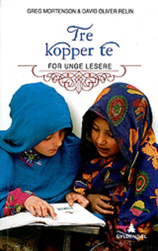 Tre kopper te : for unge lesere : en manns reise for å forandre verden- ett barn om gangen