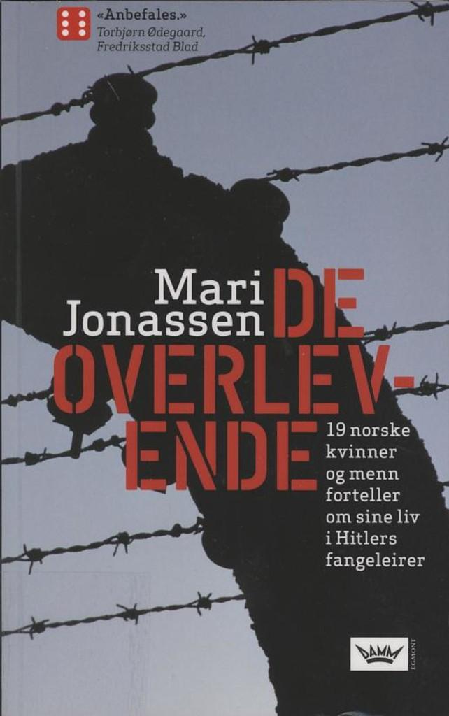 De overlevende : 19 norske kvinner og menn forteller om sine liv i Hitlers fangeleirer