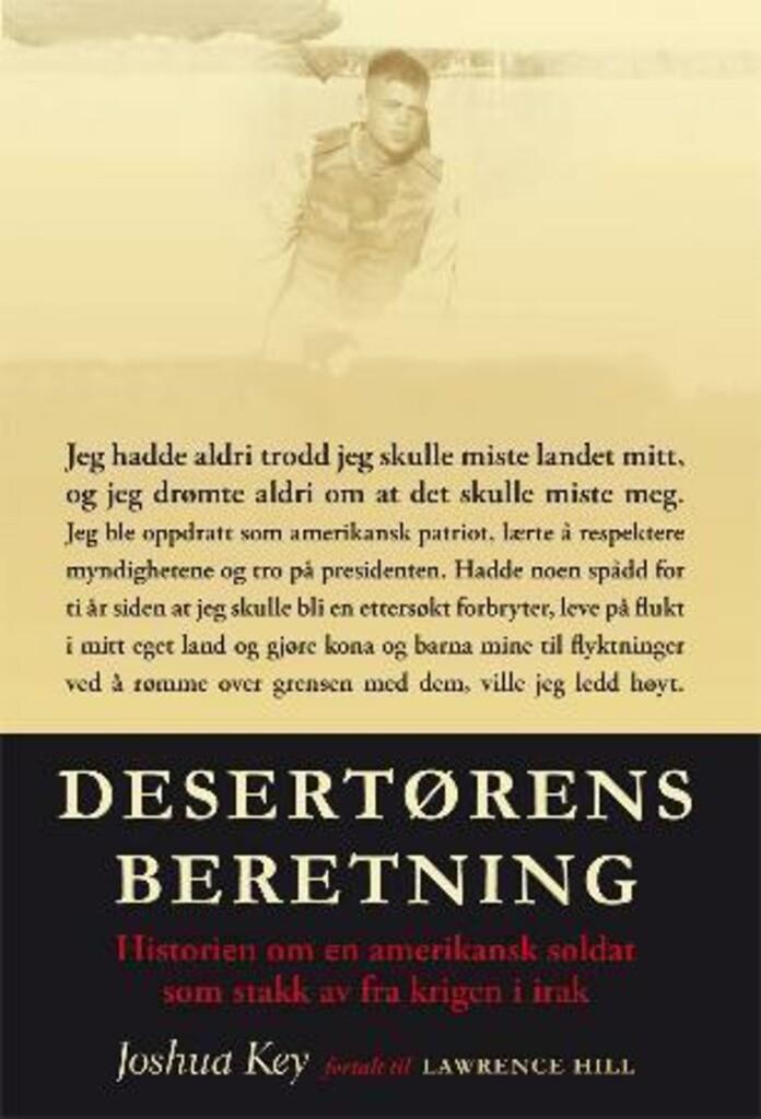 Desertørens beretning : historien om en amerikansk soldat som stakk av fra krigen i Irak