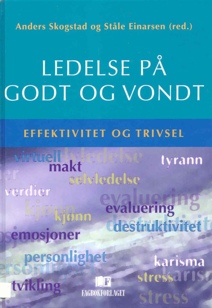 Ledelse på godt og vondt : effektivitet og trivsel