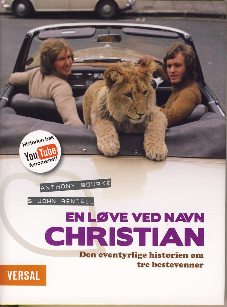 En løve ved navn Christian : den eventyrlige historien om tre bestevenner
