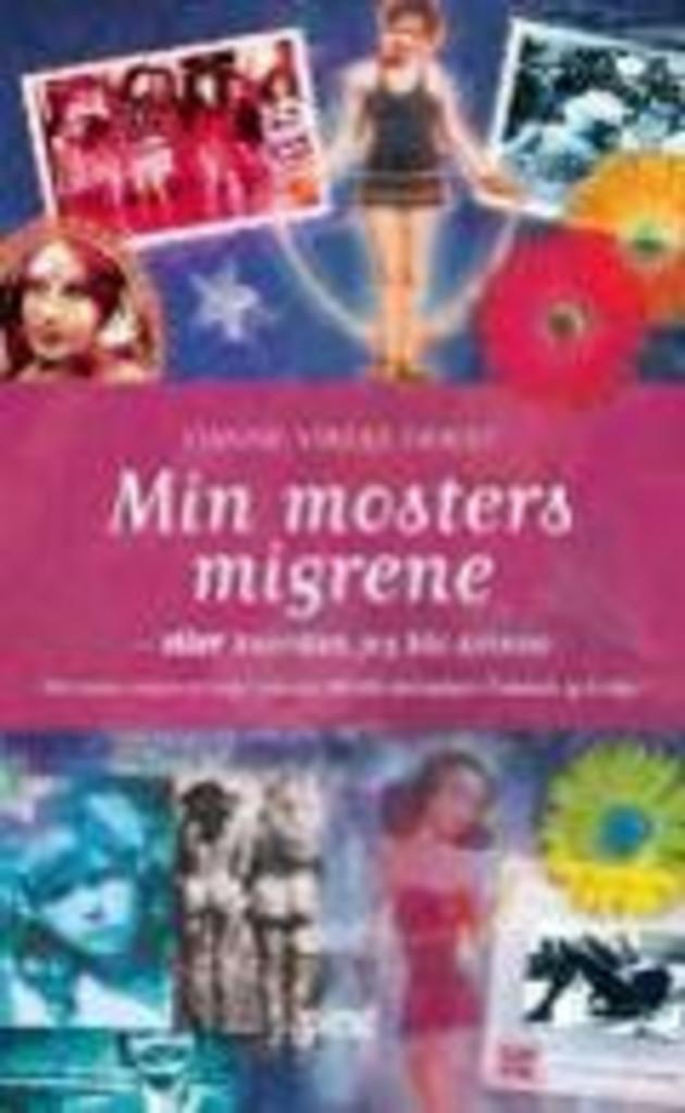Min mosters migrene : eller Hvordan jeg ble kvinne