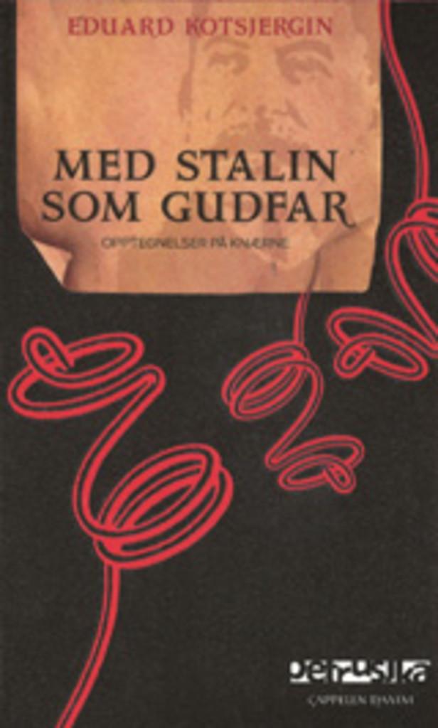 Med Stalin som gudfar : opptegnelser på knærne