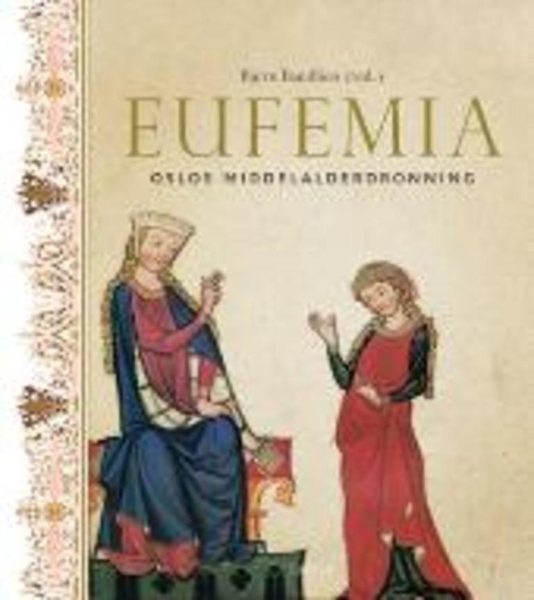 Eufemia : Oslos middelalderdronning