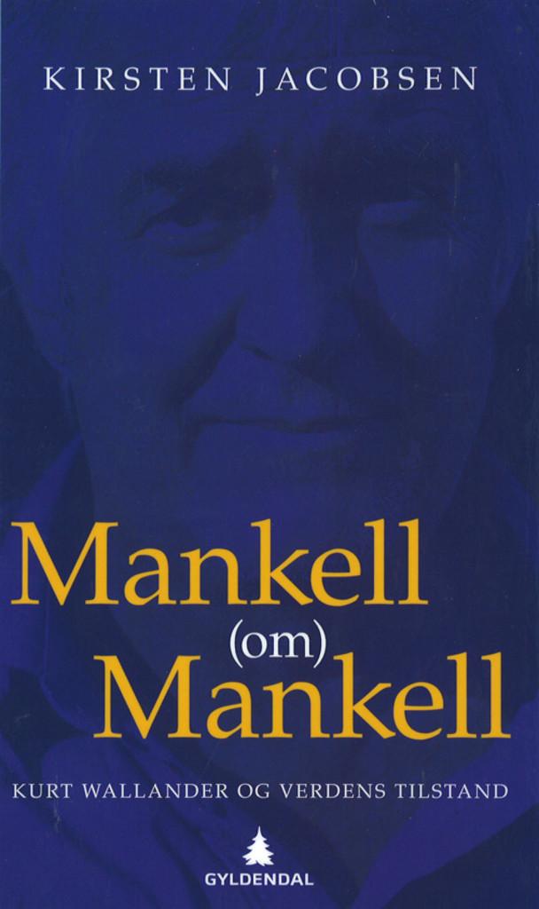 Mankell (om) Mankell : Kurt Wallander og verdens tilstand