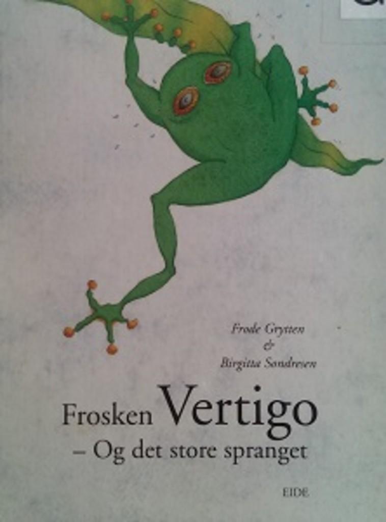 Frosken Vertigo : og det store spranget