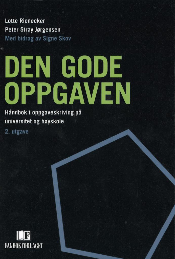 Den gode oppgaven : håndbok i oppgaveskriving på universitet og høyskole