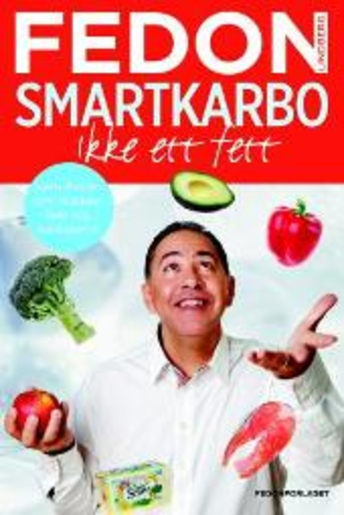 Smartkarbo : ikke ett fett : sannheten om sukker, fett og kolesterol