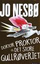 Omslagsbilde:Doktor Proktor og det store gullrøveriet