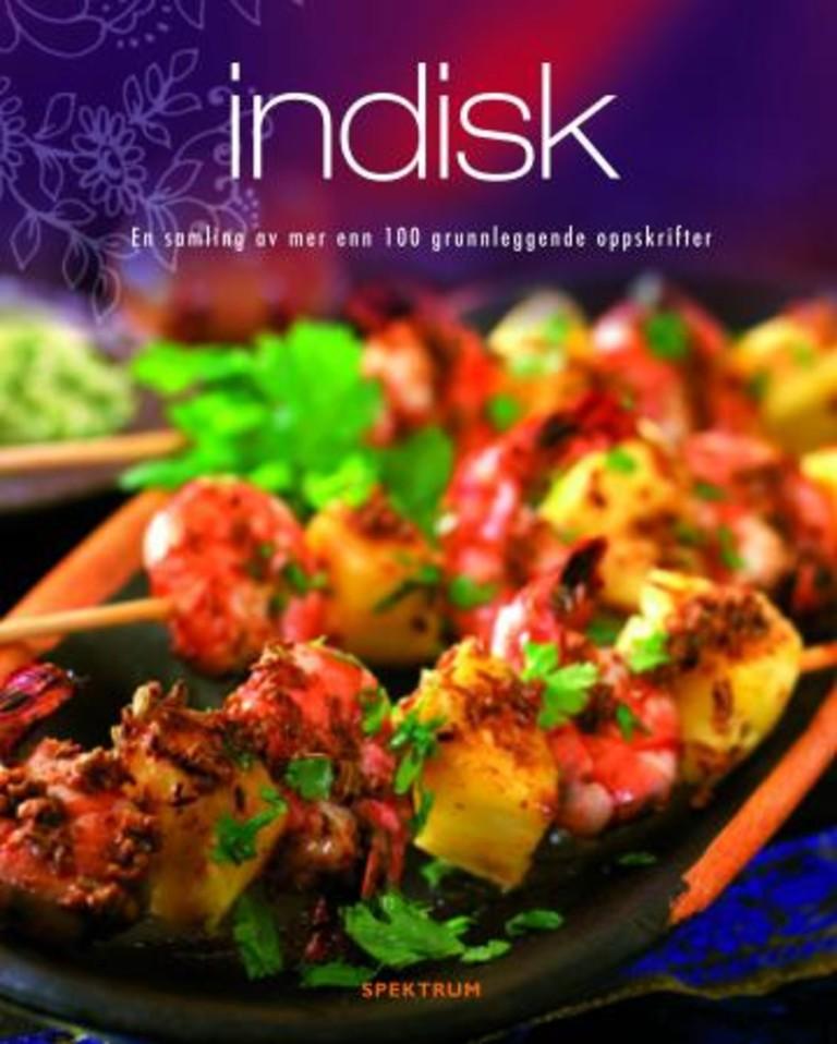 Indisk : En samling av mer enn 100 grunnleggende oppskrifter