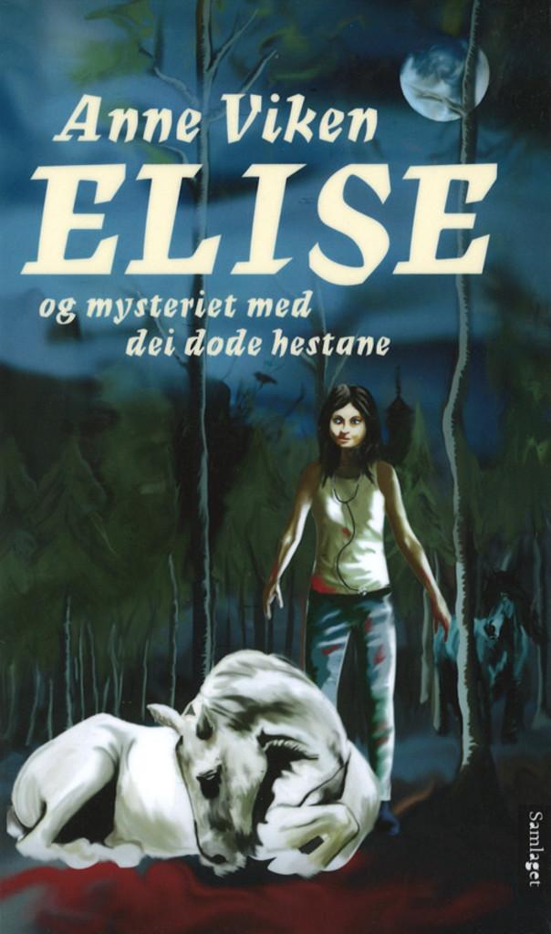 Elise og mysteriet med dei døde hestane : roman