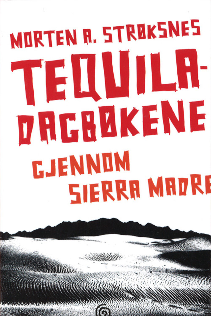 Tequiladagbøkene : gjennom Sierra Madre