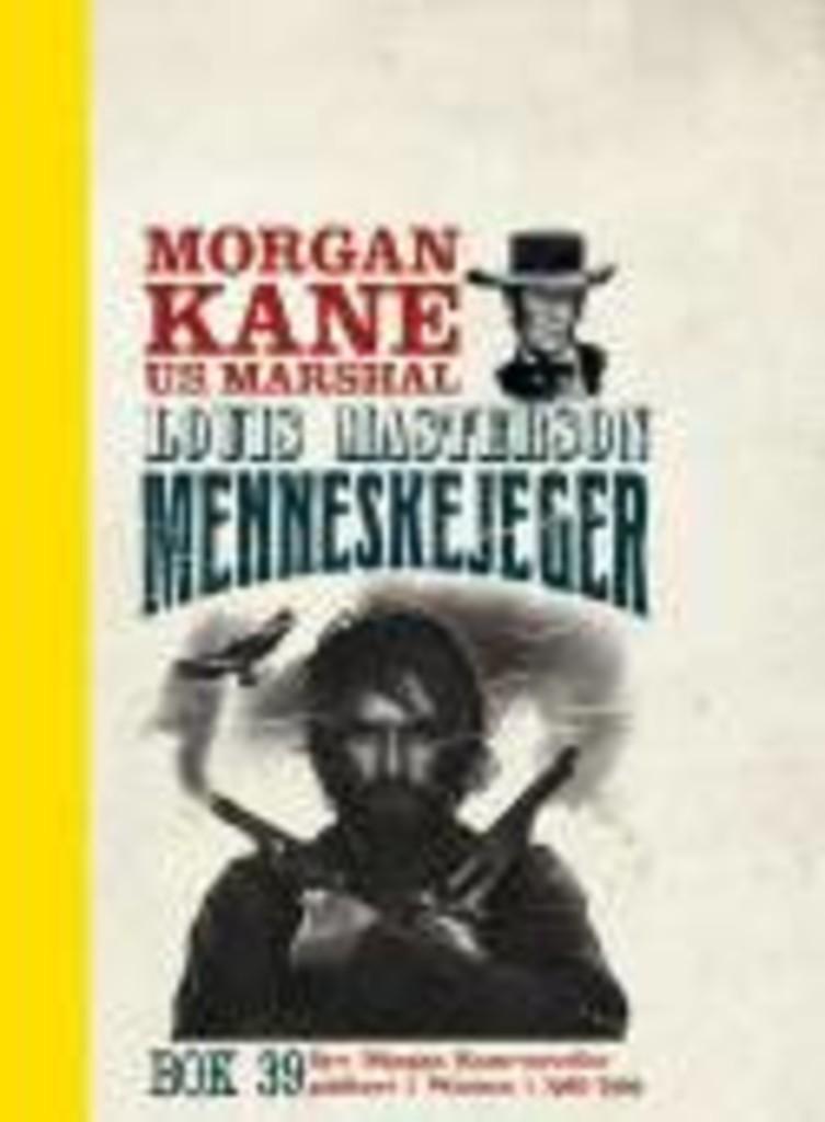 Morgan Kane . 39 . Menneskejeger
