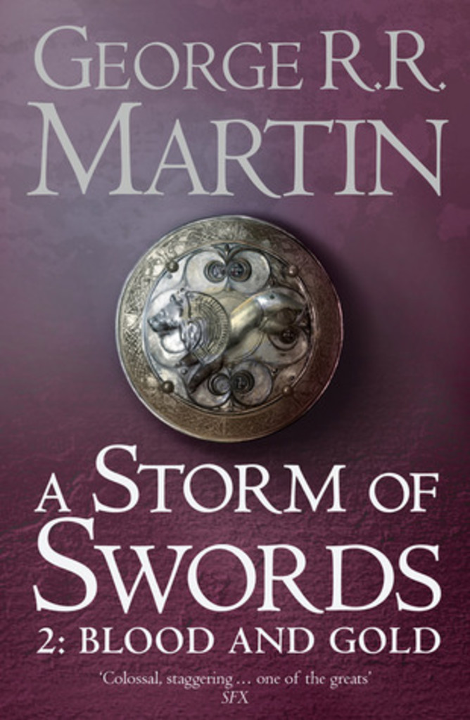A storm of swords, part two: Blood and gold . 4 . Blood and Gold