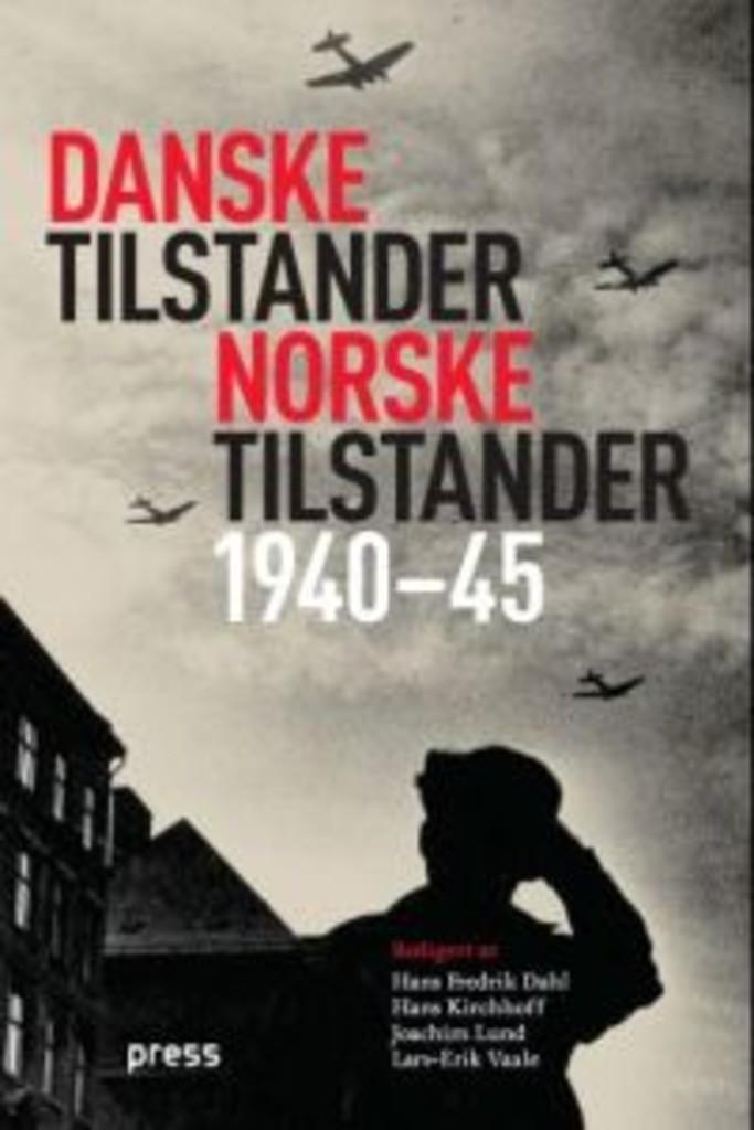 Danske tilstander, norske tilstander : forskjeller og likheter under tysk okkupasjon 1940-45