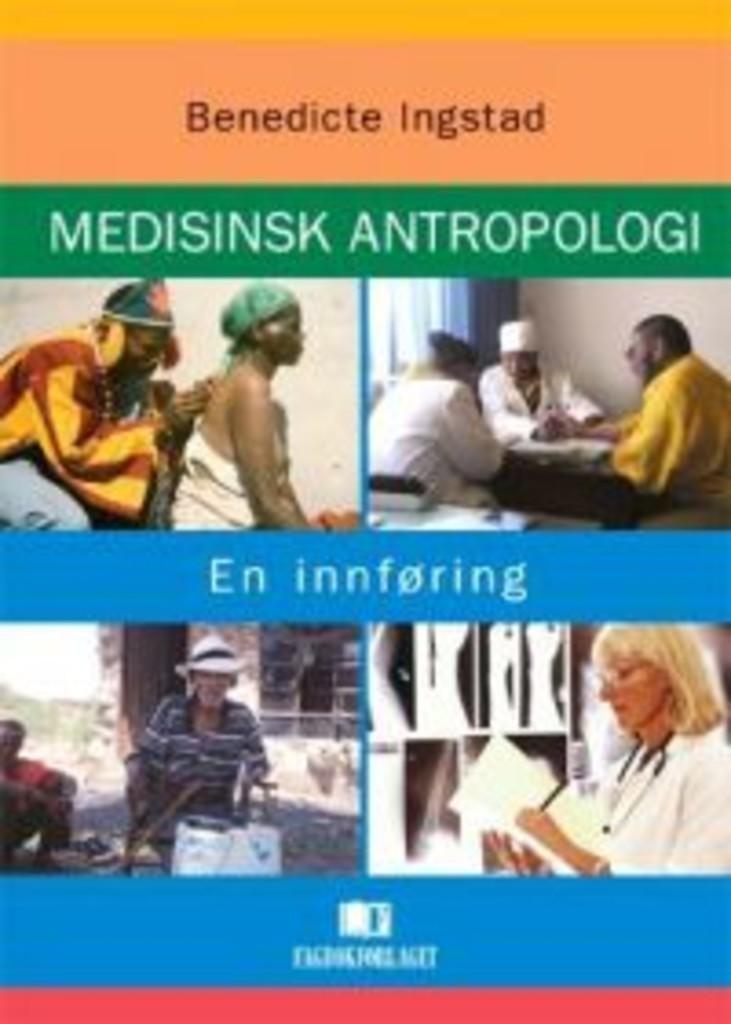 Medisinsk antropologi : en innføring