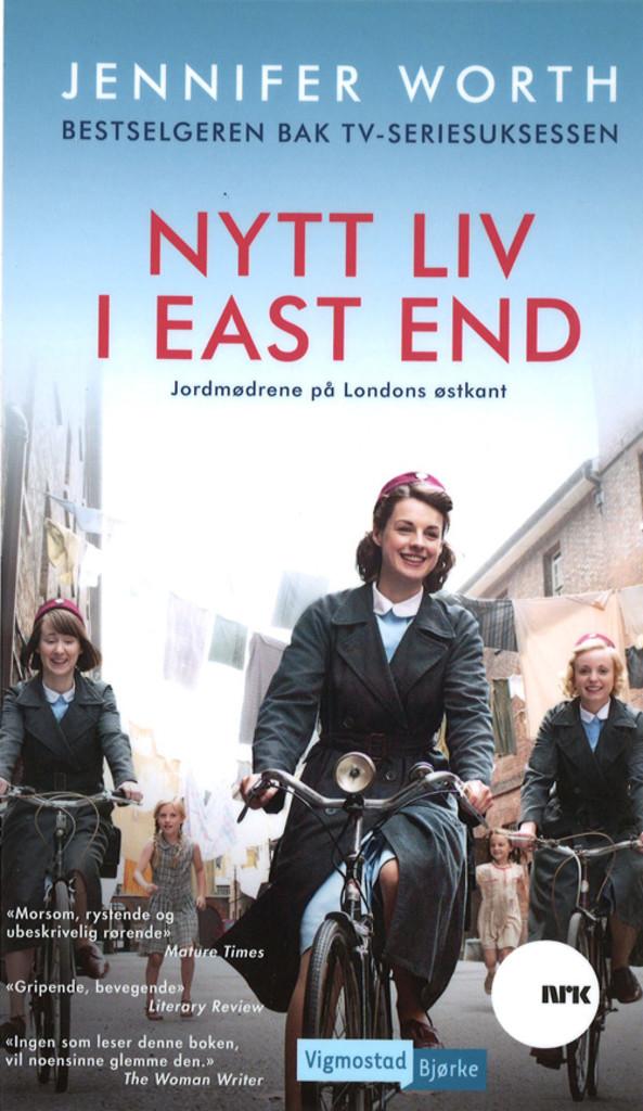 Nytt liv i East End : jordmødrene på Londons østkant