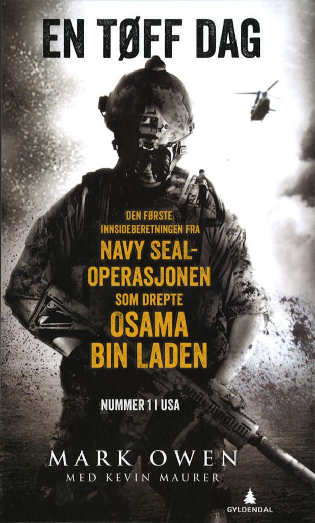 En tøff dag : en innsideberetning fra Navy SEAL-operasjonen som drepte Osama Bin Laden