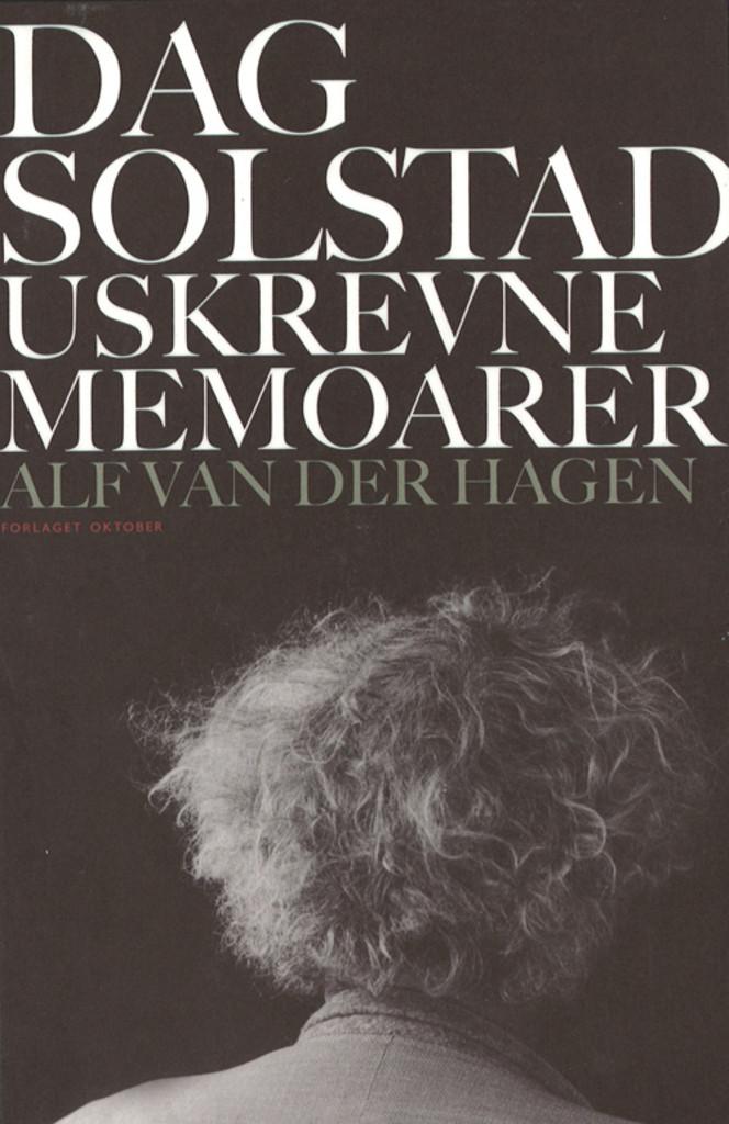 Dag Solstad : uskrevne memoarer