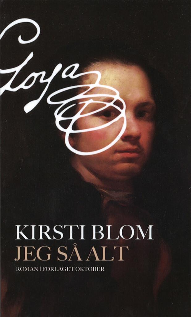 Jeg så alt : en roman om Francisco Goya