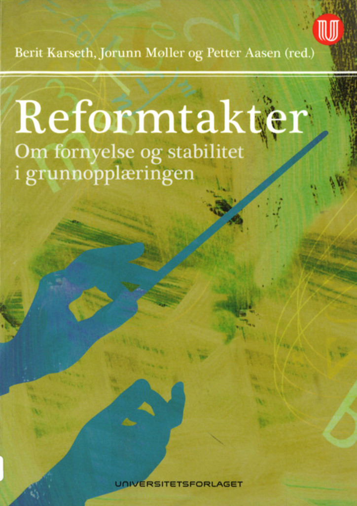 Reformtakter : om fornyelse og stabilitet i grunnopplæringen