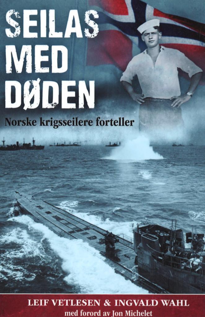 Seilas med døden : norske krigsseilere forteller