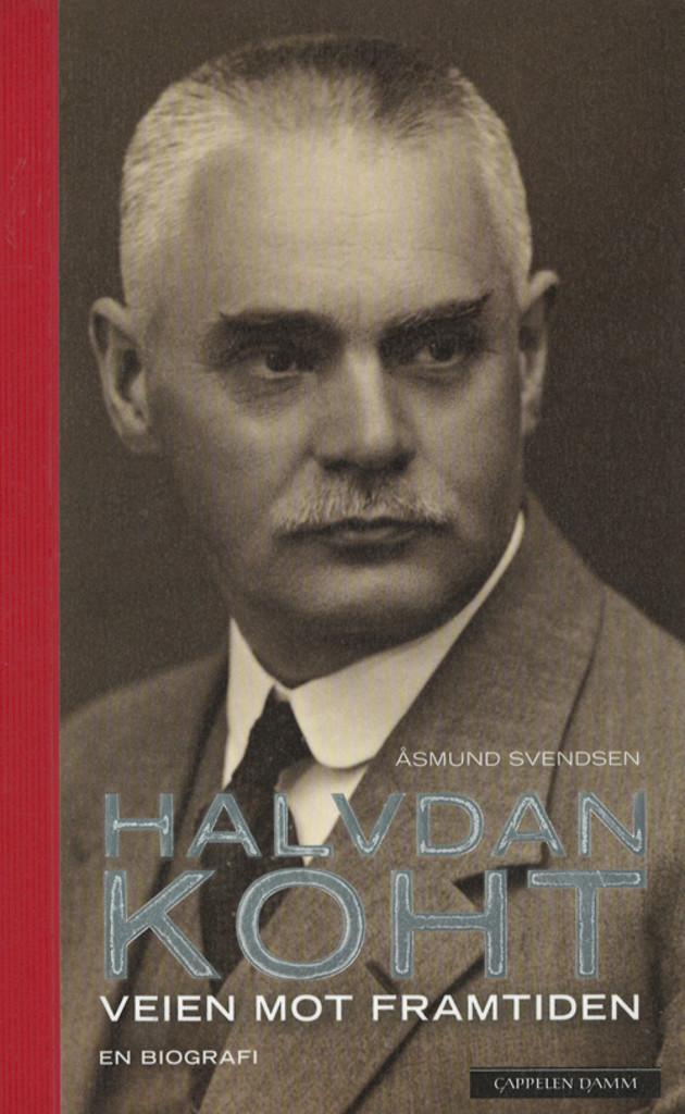 Halvdan Koht : veien mot framtiden : en biografi