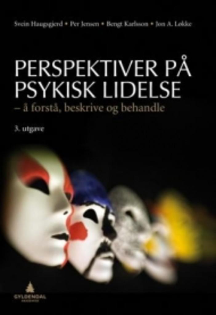 Perspektiver på psykisk lidelse : å forstå, beskrive og behandle