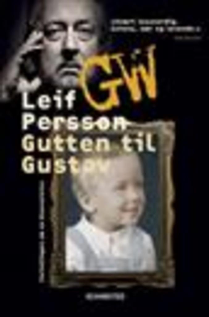 Gutten til Gustav . [1]