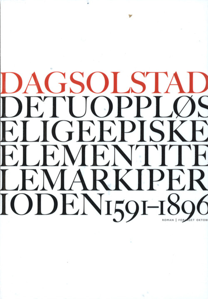 Det uoppløselige episke element i Telemark i perioden 1591-1896 : roman