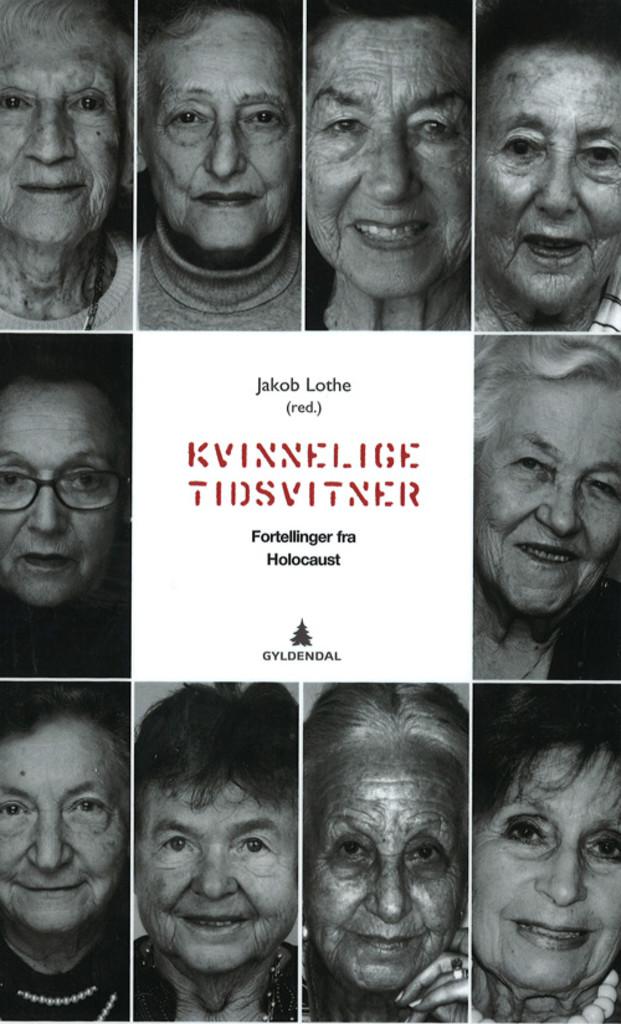 Kvinnelige tidsvitner : fortellinger fra Holocaust